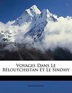 Voyages Dans Le Bloutchistan Et Le Sindhy - Anonymous
