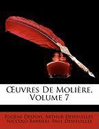 Uvres de Molire, Volume 7 - Despois, Eugne; Desfeuilles, Arthur; Barbieri, Niccol