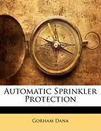 Automatic Sprinkler Protection - Dana, Gorham