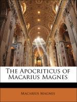 The Apocriticus of Macarius Magnes - Magnes, Macarius