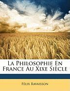 La Philosophie En France Au Xixe Siecle - Ravaisson, Flix