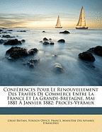 Confrences Pour Le Renouvellement Des Traits de Commerce Entre La France Et La Grande-Bretagne. Mai 1881 Janvier 1882: Procs-Verbaux
