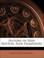 History of New Boston, New Hampshire - Cogswell, Elliott Colby