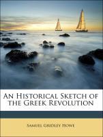 An Historical Sketch of the Greek Revolution - Howe, Samuel Gridley