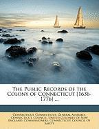 The Public Records of the Colony of Connecticut [1636-1776] ... - Connecticut