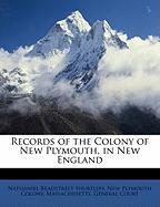 Records of the Colony of New Plymouth, in New England - Shurtleff, Nathaniel Bradstreet; Colony, New Plymouth
