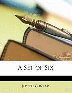 A Set of Six - Conrad, Joseph