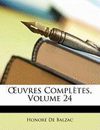 Uvres Compltes, Volume 24 - De Balzac, Honore