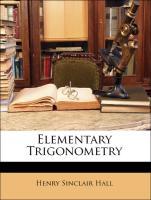 Elementary Trigonometry - Hall, Henry Sinclair; Knight, Samuel Ratcliffe