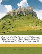 Coleccin de Decretos y Ordines del Congreso del Estado Libre y Soberano de Mxico, Volume 11
