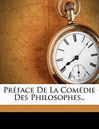 Prface de La Comdie Des Philosophes.. - Morellet, Andr