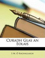 Curadh Glas an Eolais - Raghallaigh, S. M.