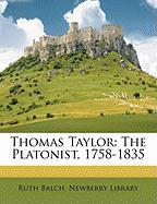 Thomas Taylor: The Platonist, 1758-1835 - Balch, Ruth