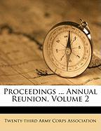 Proceedings ... Annual Reunion, Volume 2