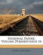 Sessional Papers, Volume 29, Issue 16