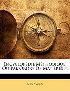 Encyclopdie Mthodique: Ou Par Ordre de Matires ... - Anonymous