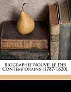 Biographie Nouvelle Des Contemporains [1787-1820]. - Arnault, Antoine Vincent