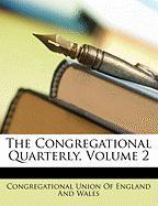 The Congregational Quarterly, Volume 2
