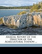 Annual Report of the Director of the Agricultural Station ... - Station, Rhode Island Agricultural Exper
