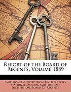 Report of the Board of Regents, Volume 1889 - Institution, Smithsonian