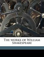 The Works of William Shakespeare - Burdick, Jennie Ellis; Shakespeare, William; Halliwell-Phillipps, J. O.