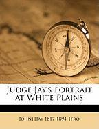 Judge Jay's Portrait at White Plains - Jay, John