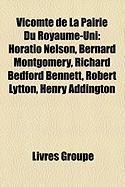 Vicomte de La Pairie Du Royaume-Uni: Horatio Nelson, Bernard Montgomery, Richard Bedford Bennett, Robert Lytton, Henry Addington