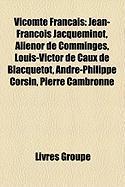 Vicomte Franais: Jean-Franois Jacqueminot, Alinor de Comminges, Louis-Victor de Caux de Blacquetot, Andr-Philippe Corsin, Pierre Cambro