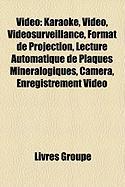 Video: Karaok, Vido, Vidosurveillance, Format de Projection, Lecture Automatique de Plaques Minralogiques, Camra, Enregistrem