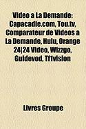 Vido La Demande: Capacadie.Com, Tou.TV, Comparateur de Vidos La Demande, Hulu, Orange 24]24 Vido, Wizzgo, Guidevod, Tf1vision