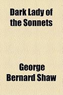 Dark Lady of the Sonnets - Shaw, George Bernard