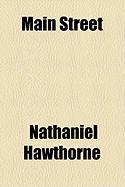Main Street - Hawthorne, Nathaniel