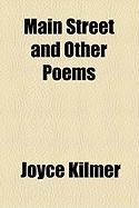 Main Street and Other Poems - Kilmer, Joyce
