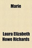 Marie - Richards, Laura Elizabeth Howe
