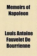 Memoirs of Napoleon - Bourrienne, Louis Antoine Fauvelet de