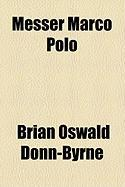 Messer Marco Polo - Donn-Byrne, Brian Oswald