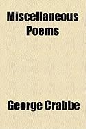 Miscellaneous Poems - Crabbe, George