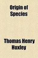 Origin of Species - Huxley, Thomas Henry
