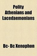 Polity Athenians and Lacedaemonians - Xenophon, Bc- Bc