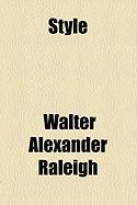 Style - Raleigh, Walter Alexander