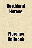 Northland Heroes - Holbrook, Florence