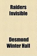 Raiders Invisible - Hall, Desmond Winter