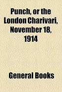 Punch, or the London Charivari, November 18, 1914