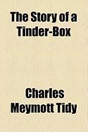 The Story of a Tinder-Box - Tidy, Charles Meymott