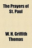 The Prayers of St. Paul - Thomas, W. H. Griffith