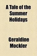 A Tale of the Summer Holidays - Mockler, Geraldine