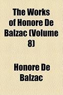 The Works of Honor de Balzac (Volume 8) - Balzac, Honore de