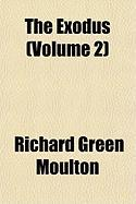 The Exodus (Volume 2) - Moulton, Richard Green