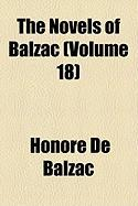 The Novels of Balzac (Volume 18) - Balzac, Honore de