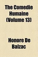 The Comdie Humaine (Volume 13) - Balzac, Honore de